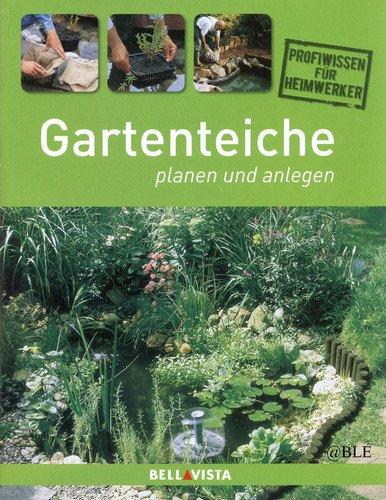 Gartenteiche planen und anlegen (Profiwissen für Heimwerker)