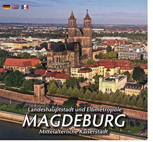 Landeshauptstadt und Elbmetropole MAGDEBURG: Mittelalterliche Kaiserstadt