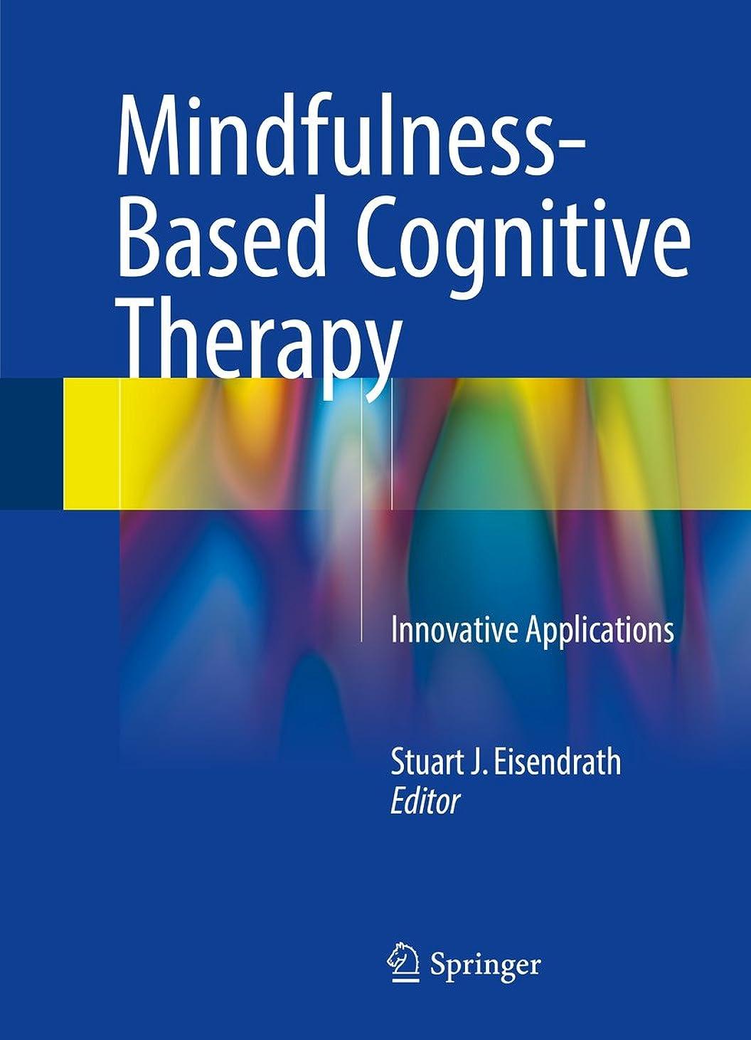 氏保守的創傷Mindfulness-Based Cognitive Therapy: Innovative Applications (English Edition)