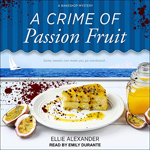A Crime of Passion Fruit Audiobook By Ellie Alexander cover art