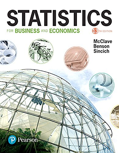 Compare Textbook Prices for Statistics for Business and Economics 13 Edition ISBN 9780134506593 by McClave, James T.,Benson, P. George,Sincich, Terry
