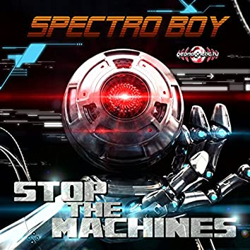 Stop The Machines