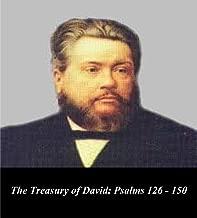 The Treasury of David: Psalms 126 - 150