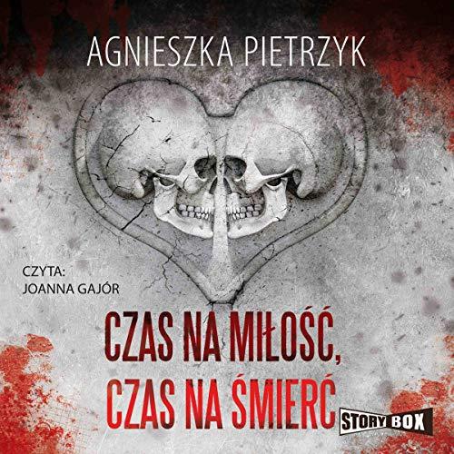 Czas na miłość, czas na śmierć audiobook cover art