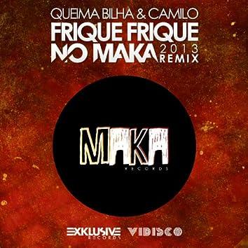 Frique Frique (No Maka 2013 Remix)