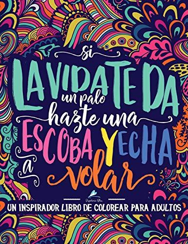 Un inspirador libro de colorear para adultos: Si la vida te da...