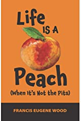 Life Is A Peach (When It's Not the Pits) Paperback