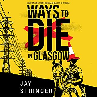 Ways to Die in Glasgow     Sam Ireland Mysteries, Book 1              By:                                                                                                                                 Jay Stringer                               Narrated by:                                                                                                                                 Napoleon Ryan,                                                                                        Heather Wilds                      Length: 6 hrs and 31 mins     14 ratings     Overall 3.5