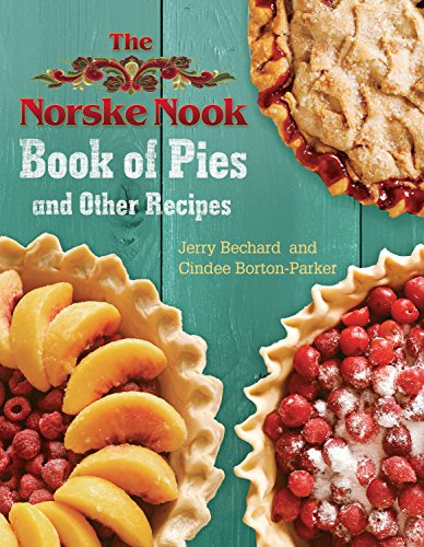 The Norske Nook Book of Pies and Other Recipes (Volume 1)