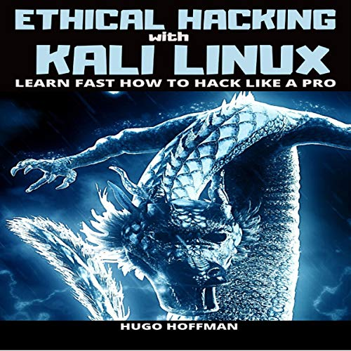 Ethical Hacking with Kali Linux: Learn Fast How to Hack like a Pro cover art