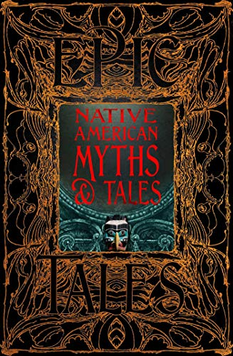 Native American Myths & Tales: Epic Tales (Gothic Fantasy)