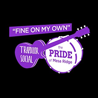Fine on My Own (feat. the Pride of Mesa Ridge)