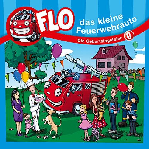 Die Geburtstagsfeier (Flo, das kleine Feuerwehrauto 6) Titelbild