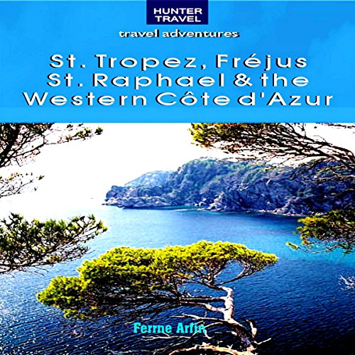 St. Tropez, Frejus, St. Raphael & the Western Cote d'Azur                   By:                                                                                                                                 Ferne Arfin                               Narrated by:                                                                                                                                 Sally Martin                      Length: 5 hrs and 57 mins     Not rated yet     Overall 0.0
