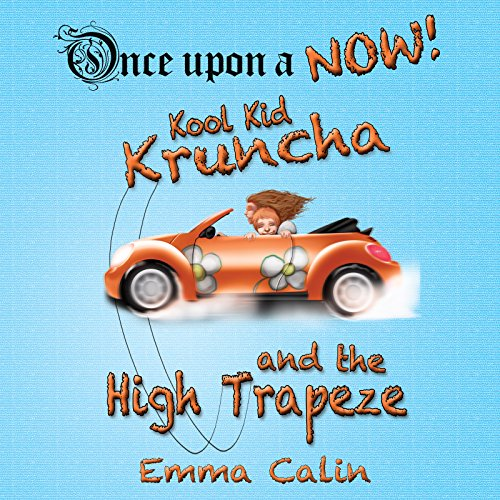 Kool Kid Kruncha and The High Trapeze  By  cover art