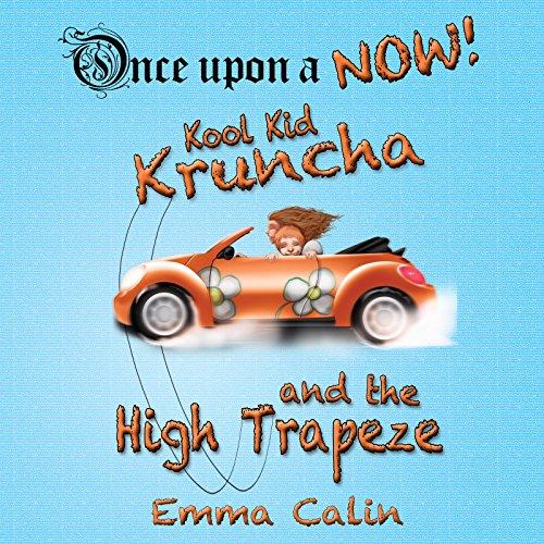 Couverture de Kool Kid Kruncha and The High Trapeze