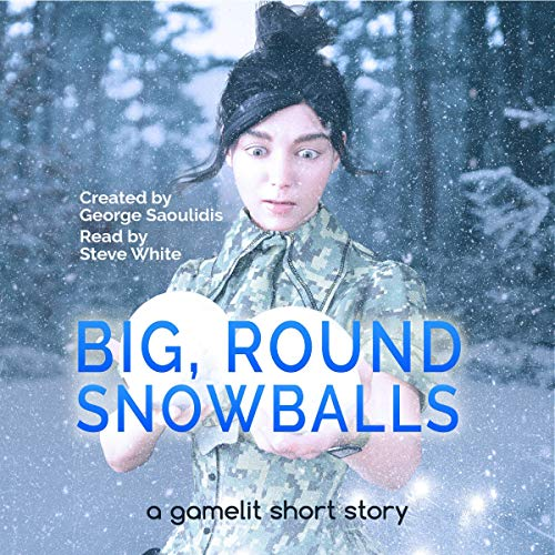 Big, Round Snowballs: A GameLit Story cover art