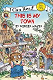 Little Critter: This Is My Town (My First I Can Read)