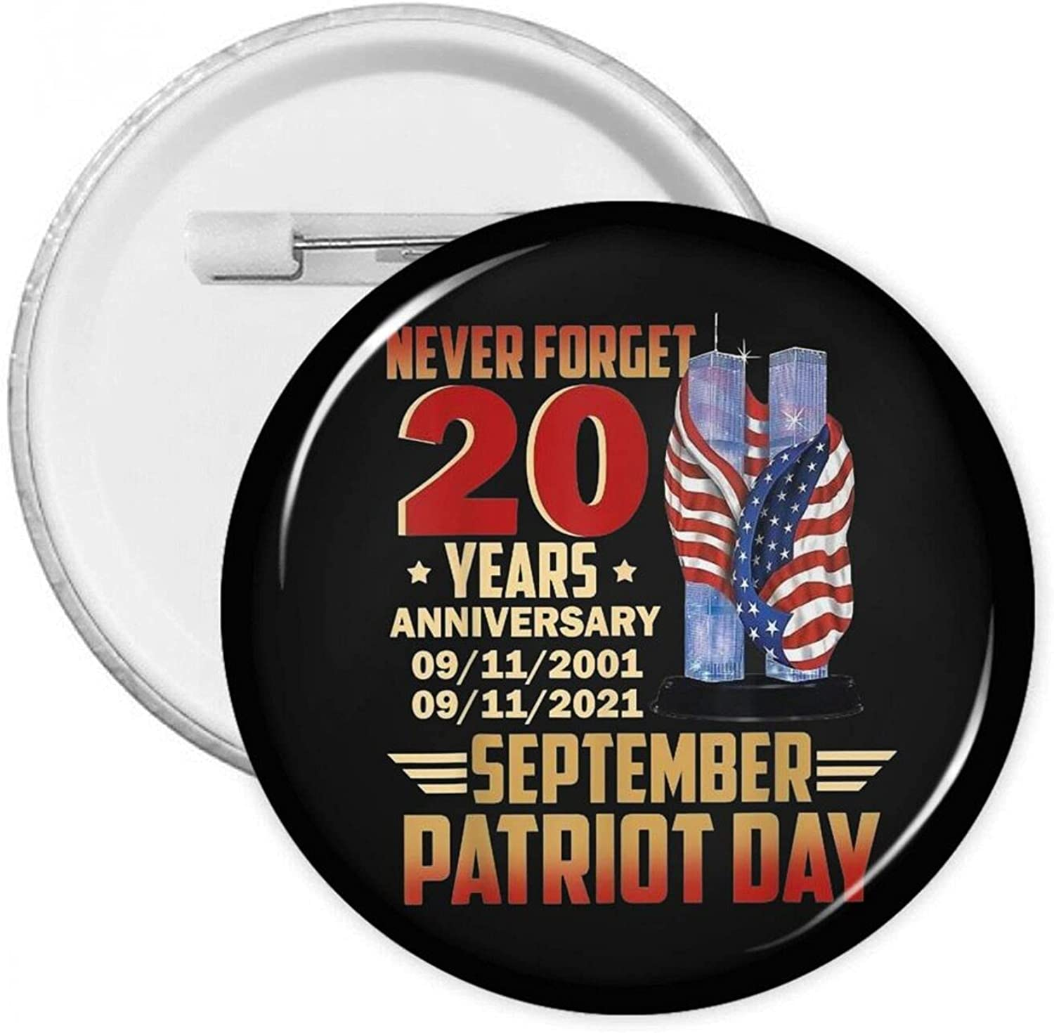 Never Forget OFFicial store 911 New Shipping Free 20th Anniversary Patriot Round Day Badge Button
