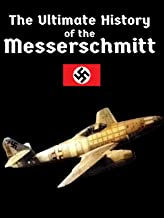 The Ultimate History of the Messerschmitt