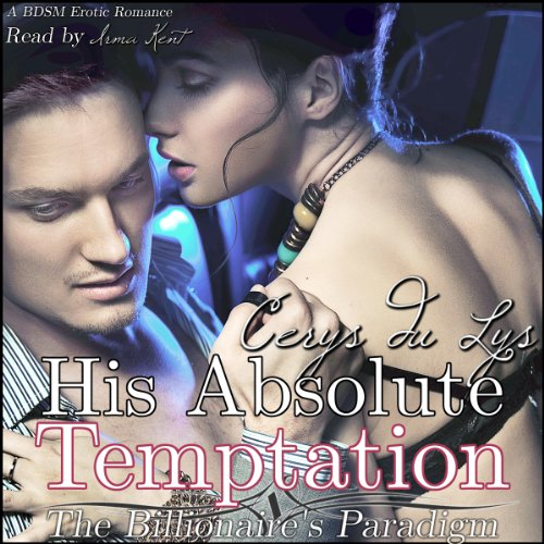 His Absolute Temptation: the Billionaire's Paradigm, #4 audiobook cover art