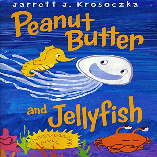 Peanut Butter and Jellyfish audiobook cover art
