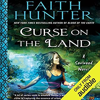 Curse on the Land     Soulwood, Book 2              Written by:                                                                                                                                 Faith Hunter                               Narrated by:                                                                                                                                 Khristine Hvam                      Length: 14 hrs     14 ratings     Overall 4.9