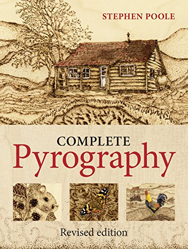 Poole, S: Complete Pyrography: Revised Edition