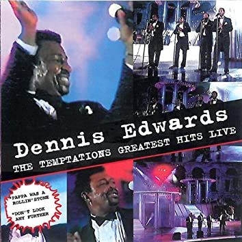 Greatest Hits Live [Live] (feat. Dennis Edwards)