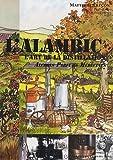 L'alambic - L'art de la distillation : alcools, parfums, médecines