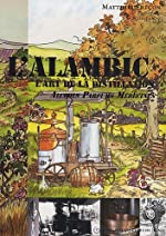 L'alambic - L'art de la distillation : alcools, parfums, médecines de Matthieu Frécon