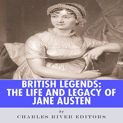 British Legends: The Life and Legacy of Jane Austen audiobook cover art