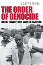 The Order of Genocide: Race, Power, and War in Rwanda