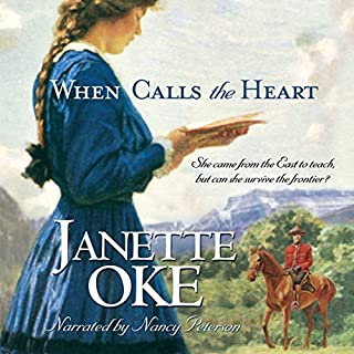 When Calls the Heart     Canadian West, Book 1              By:                                                                                                                                 Janette Oke                               Narrated by:                                                                                                                                 Nancy Peterson                      Length: 7 hrs and 28 mins     191 ratings     Overall 4.6