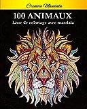 100 Mandalas Animaux - Livre de coloriage:...