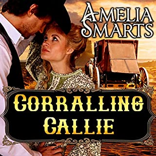 Corralling Callie                   By:                                                                                                                                 Amelia Smarts                               Narrated by:                                                                                                                                 Gideon Welles                      Length: 3 hrs and 45 mins     37 ratings     Overall 4.1