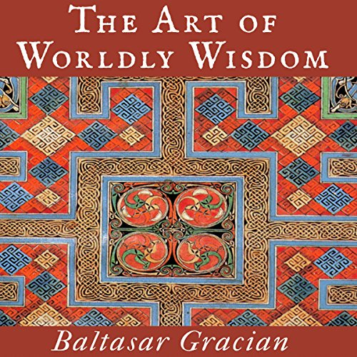 The Art of Worldly Wisdom audiobook cover art
