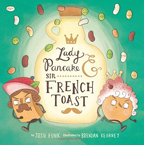Lady Pancake & Sir French Toast (Volume 1)