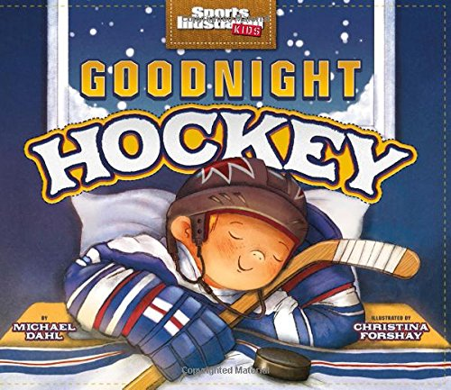 Goodnight Hockey (Sports Illustrated Kids)