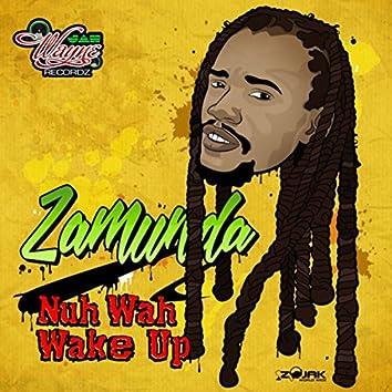 Nuh Wah Wake Up - Single