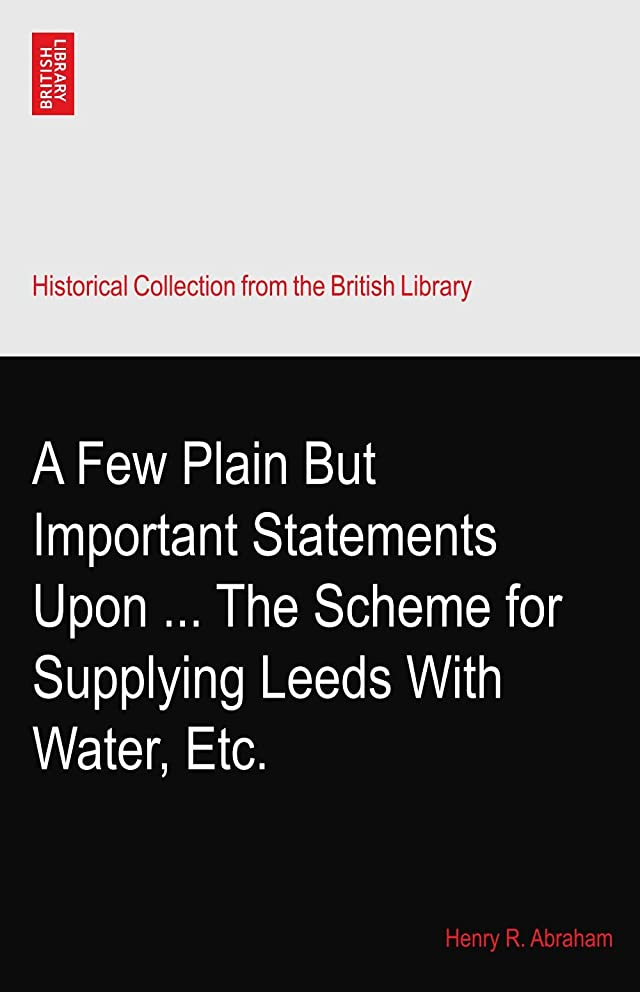 間違っている即席メイドA Few Plain But Important Statements Upon ... The Scheme for Supplying Leeds With Water, Etc.
