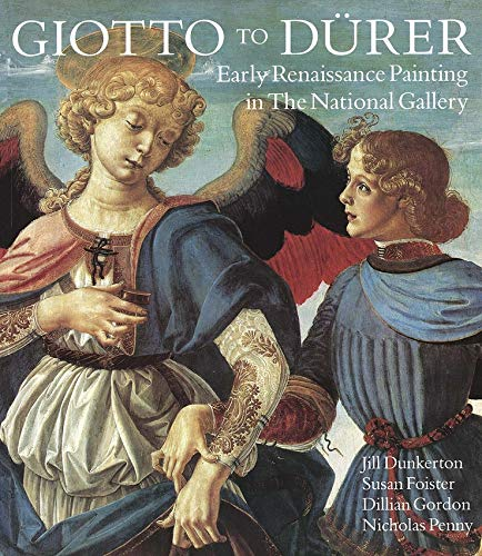 Giotto to Dürer: Early Renaissance Painting in the National Gallery (National Gallery of London (Paperback))