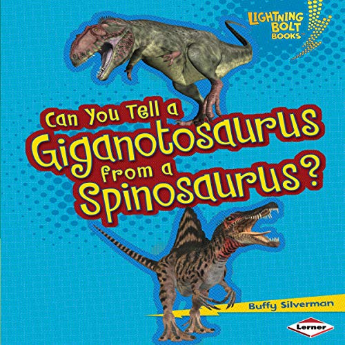 Can You Tell a Giganotosaurus from a Spinosaurus? cover art