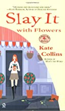 Slay It with Flowers (Flower Shop Mysteries) by Kate Collins (1-Mar-2005) Mass Market Paperback