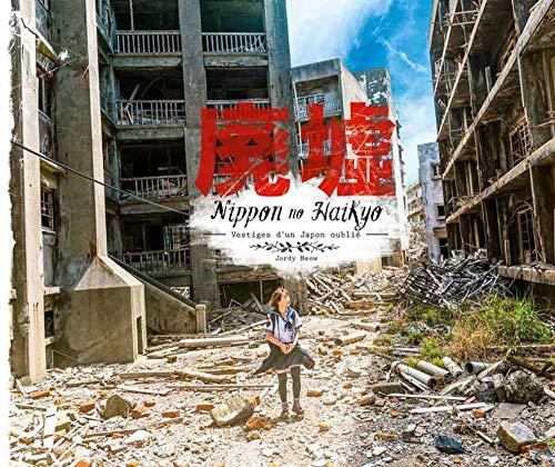 Nippon No Haikyo - Vestiges d'un Japon Oublié