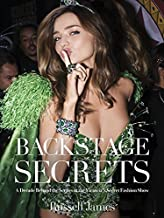 Backstage Secrets: A Decade Behind the Scenes of the Victoria's Secret Fashion Show