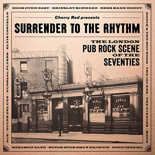 Surrender To The Rhythm: London Pub Rock Scene Of The Seventies /Various