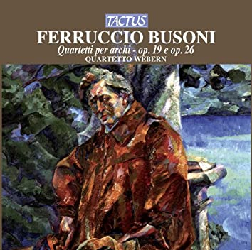 Busoni: Quartetti per Archi