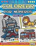 Colorear por Numeros Niños 4-9 años: Colorea con Numeros niños Animales | Pixel art Colorea por números infantil | Cuadro Colorear con numeros niños Animales Vehículos Dinosaurios Pixeles