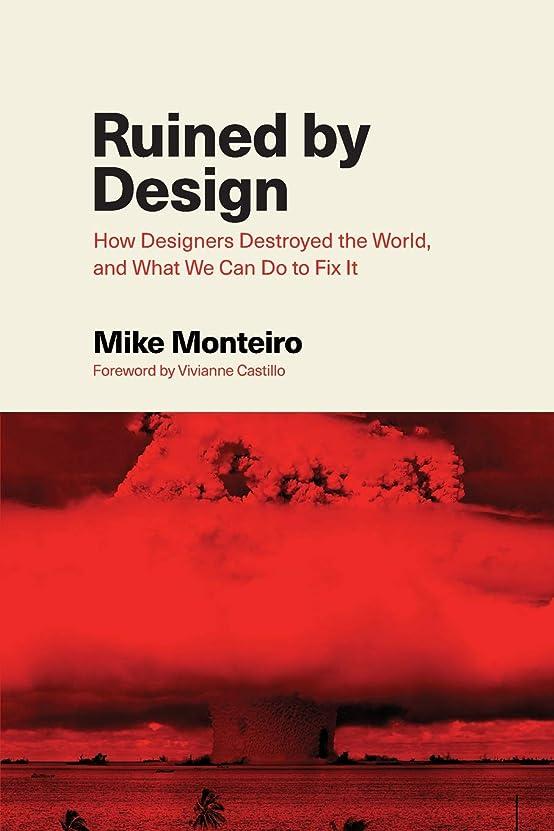 戻すオート血まみれRuined by Design: How Designers Destroyed the World, and What We Can Do to Fix It